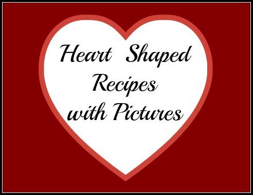 Heart Shaped Recipes to Make at Home