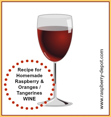 Raspberry Wine Recipe for Homemade Wine made with Raspberries and Oranges or Tangerines