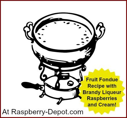 Fruit Fondue Recipe with Brandy Liqueur, Raspberries and Cream