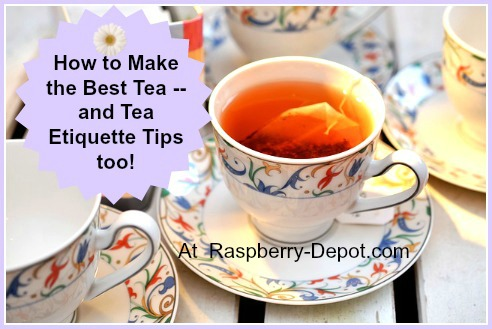 How to Make the Best Tea /Tea Etiquette