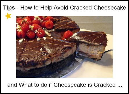 Tips for What to do if Cheesecake Cracks in the Oven and Tips to Prevent Cheesecake from Cracking