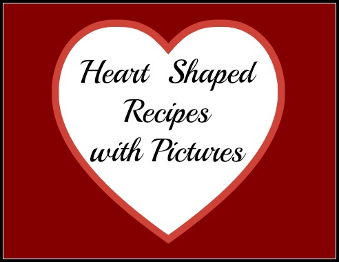 Heart Shaped Recipes to Make at Home